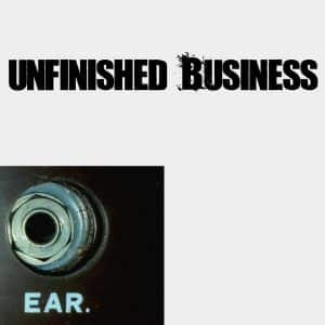 Unfinished Business EAR