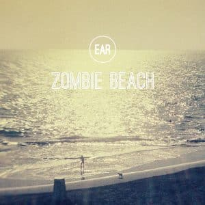 EAR Zombie Beach EP Cover