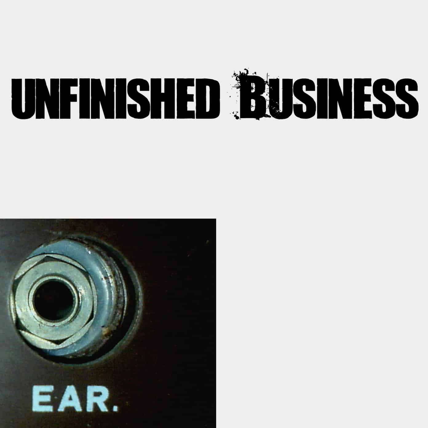 EAR Unfinished Business Album Cover